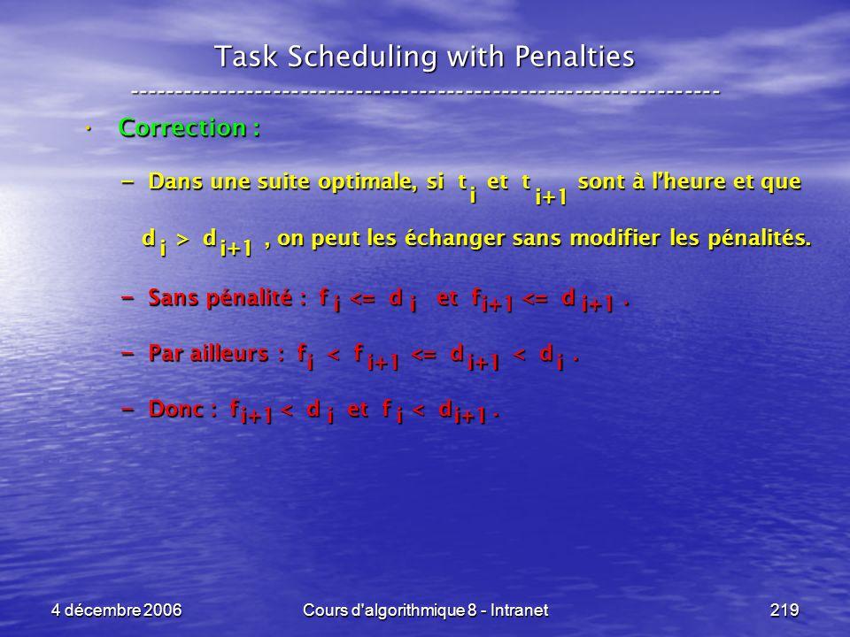 4 décembre 2006Cours d'algorithmique 8 - Intranet219 Task Scheduling with Penalties -----------------------------------------------------------------