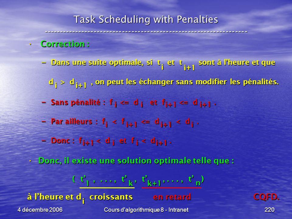 4 décembre 2006Cours d'algorithmique 8 - Intranet220 Task Scheduling with Penalties -----------------------------------------------------------------