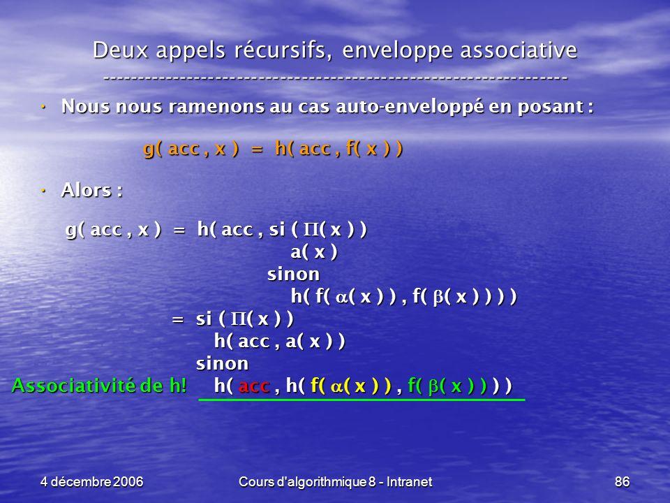 4 décembre 2006Cours d'algorithmique 8 - Intranet86 Deux appels récursifs, enveloppe associative -----------------------------------------------------