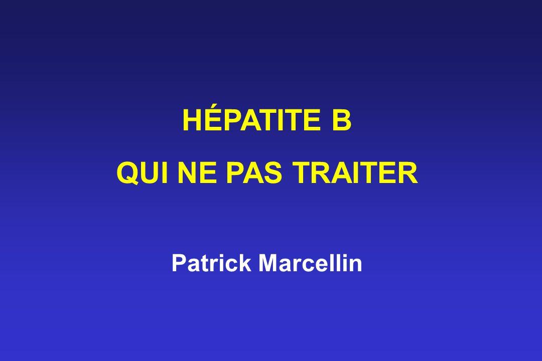 HÉPATITE B QUI NE PAS TRAITER Patrick Marcellin