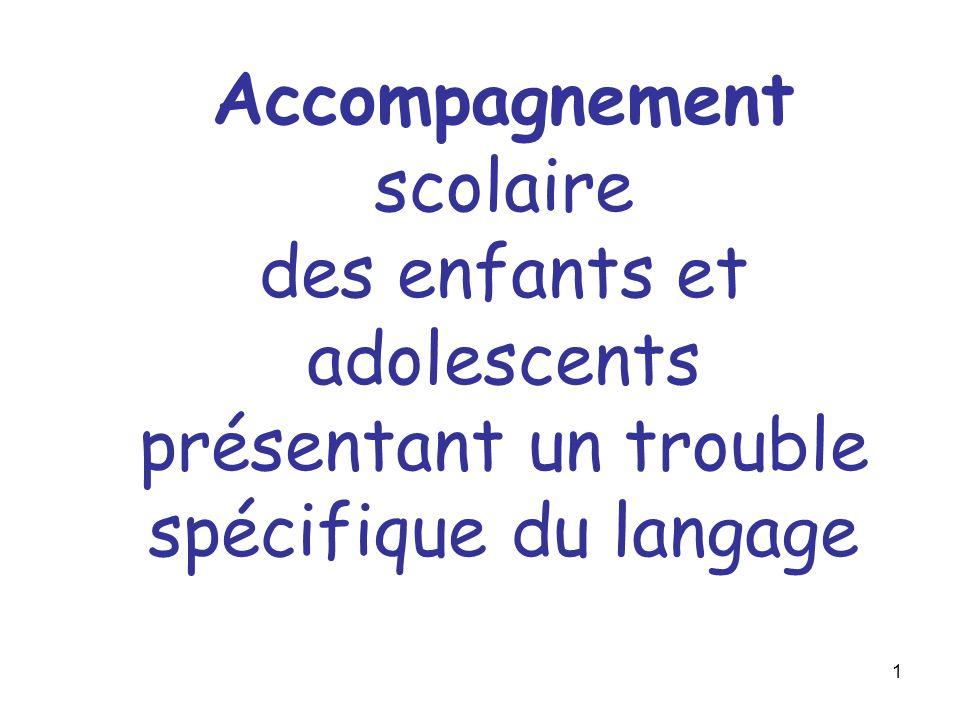 1 Accompagnement scolaire des enfants et adolescents présentant un trouble spécifique du langage