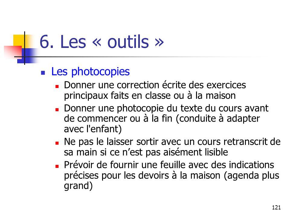 121 6. Les « outils » Les photocopies Donner une correction écrite des exercices principaux faits en classe ou à la maison Donner une photocopie du te