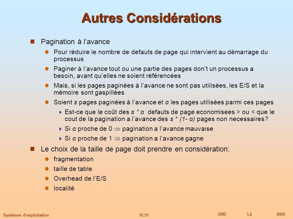 10.51 URDL22005 Systèmes dexploitation Autres Considérations Pagination à lavance Pour réduire le nombre de defauts de page qui intervient au démarrag