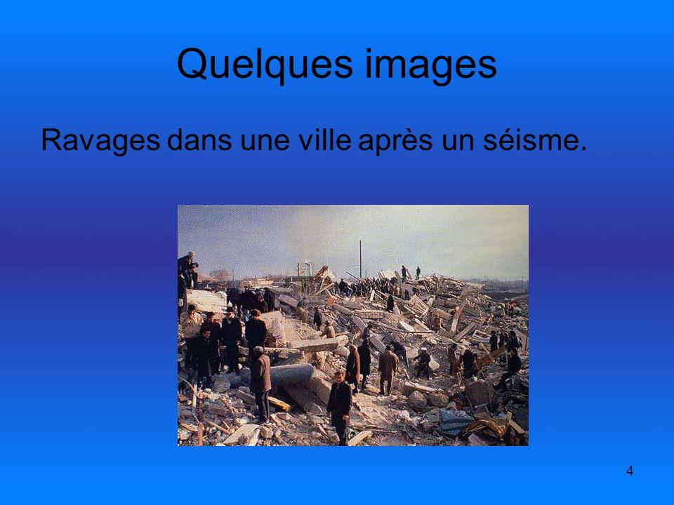 4 Quelques images Ravages dans une ville après un séisme.