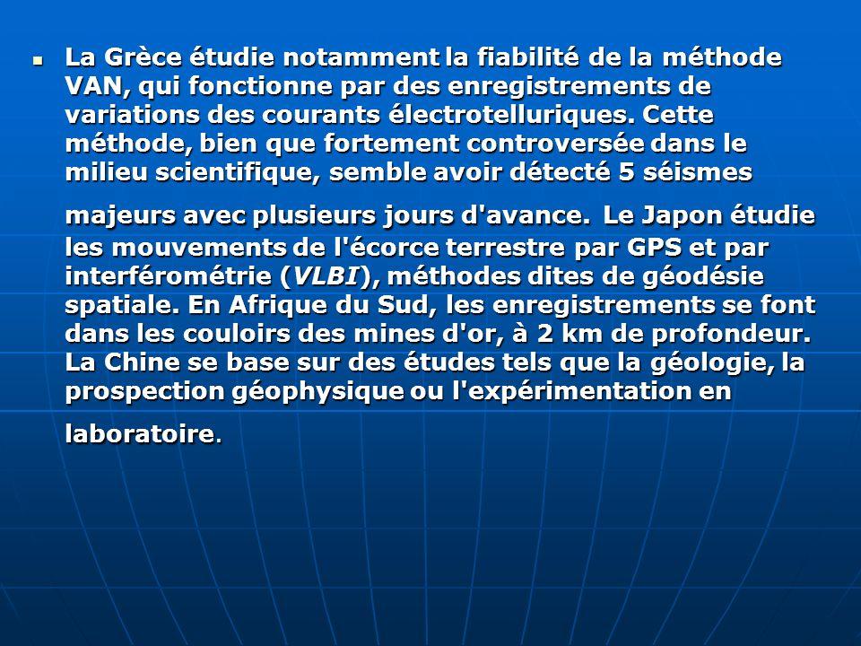 La Grèce étudie notamment la fiabilité de la méthode VAN, qui fonctionne par des enregistrements de variations des courants électrotelluriques. Cette