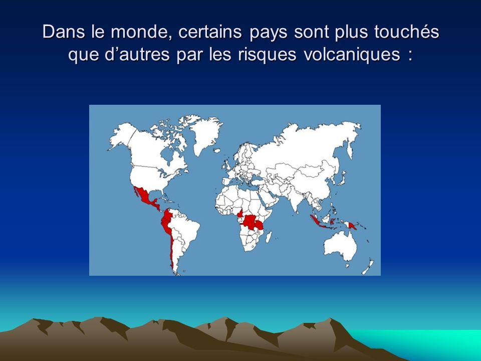 Dans le monde, certains pays sont plus touchés que dautres par les risques volcaniques :
