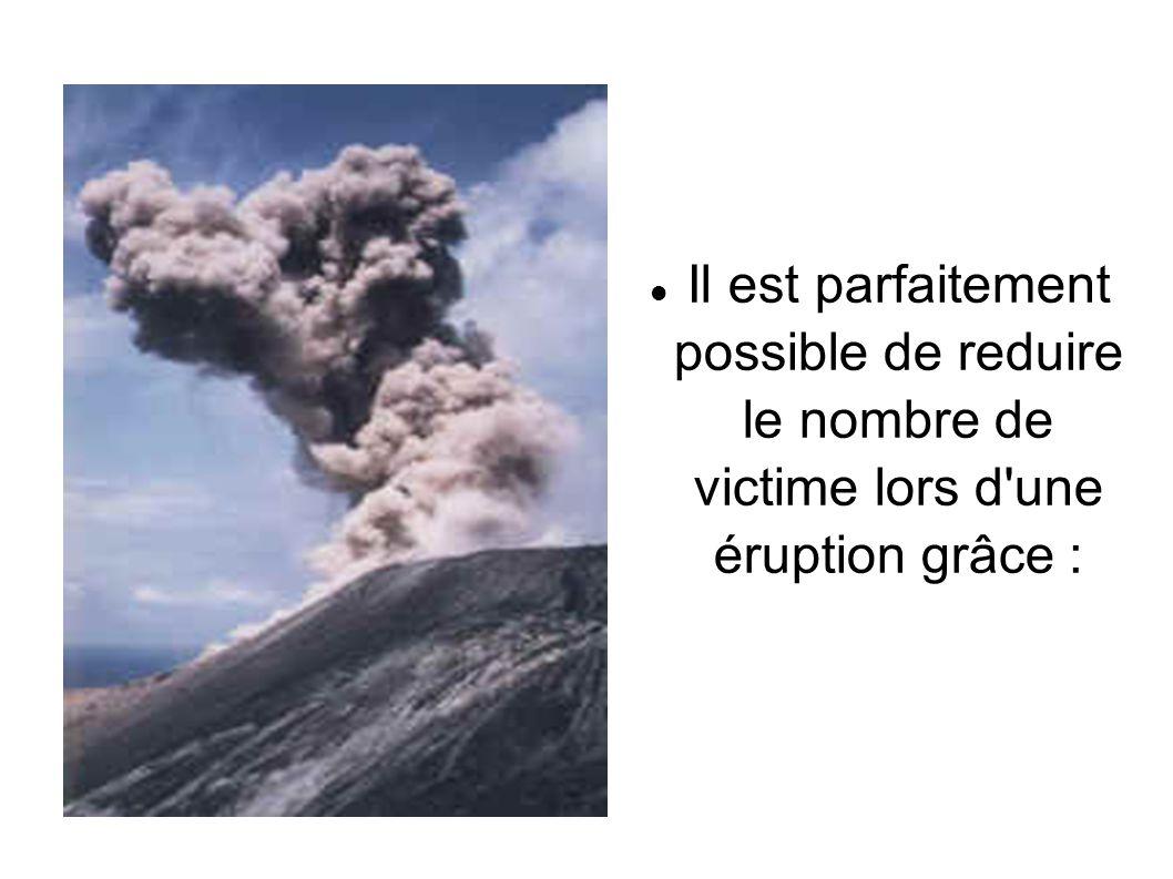 Il est parfaitement possible de reduire le nombre de victime lors d une éruption grâce :
