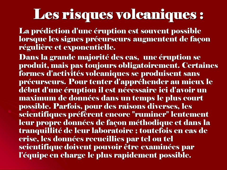 La prédiction d'une éruption est souvent possible lorsque les signes précurseurs augmentent de façon régulière et exponentielle. Dans la grande majori