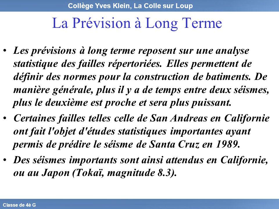 Collège Yves Klein, La Colle sur Loup Classe de 4è G La Prévision à Long Terme Les prévisions à long terme reposent sur une analyse statistique des fa