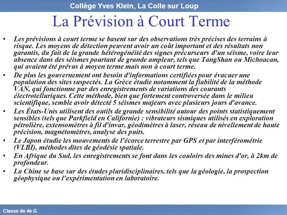 Collège Yves Klein, La Colle sur Loup Classe de 4è G La Prévision à Court Terme Les prévisions à court terme se basent sur des observations très préci