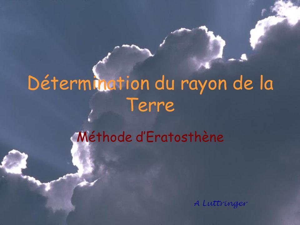 Détermination du rayon de la Terre Méthode dEratosthène A Luttringer