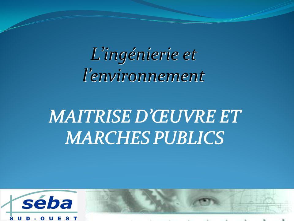 Lingénierie et lenvironnement MAITRISE DŒUVRE ET MARCHES PUBLICS