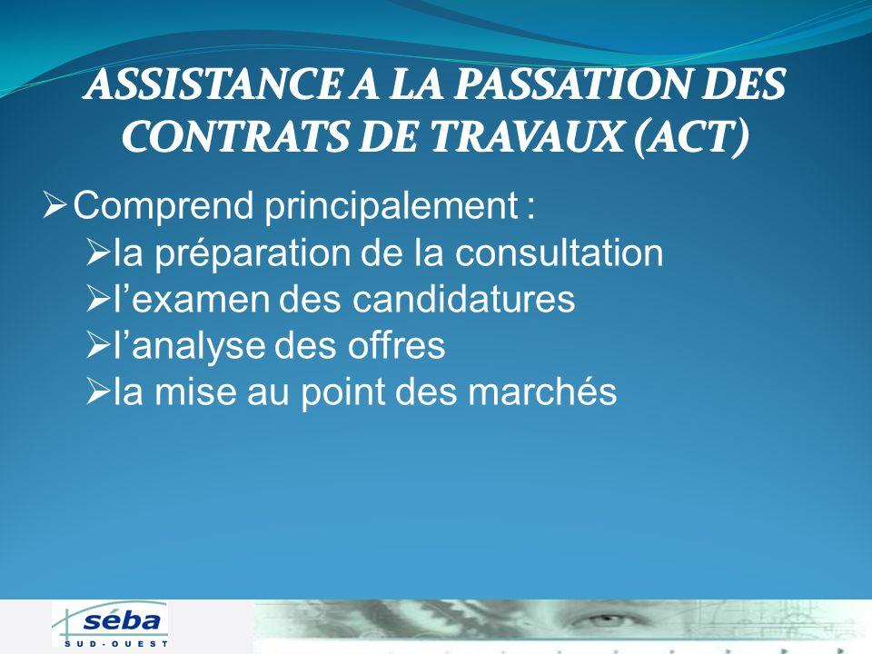 Comprend principalement : la préparation de la consultation lexamen des candidatures lanalyse des offres la mise au point des marchés ASSISTANCE A LA
