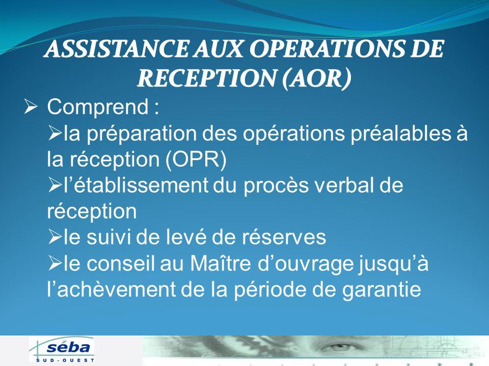 Comprend : la préparation des opérations préalables à la réception (OPR) la préparation des opérations préalables à la réception (OPR) létablissement