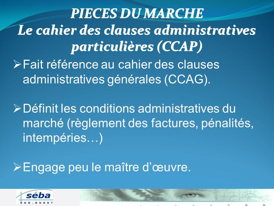 Fait référence au cahier des clauses administratives générales (CCAG). Fait référence au cahier des clauses administratives générales (CCAG). Définit