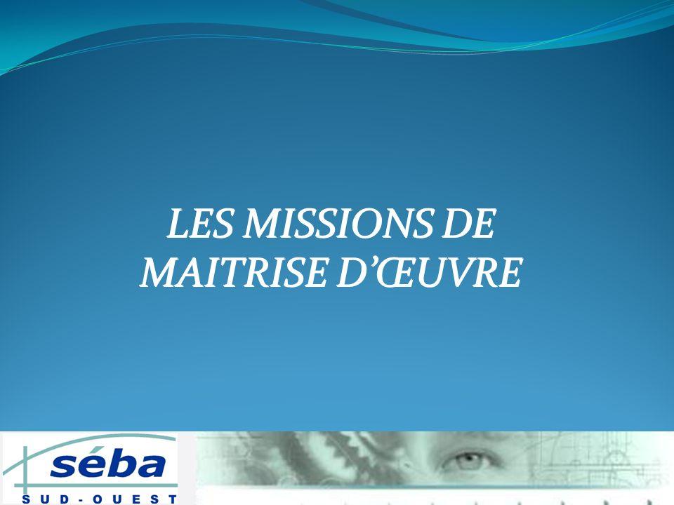 LES MISSIONS DE MAITRISE DŒUVRE LES MISSIONS DE MAITRISE DŒUVRE