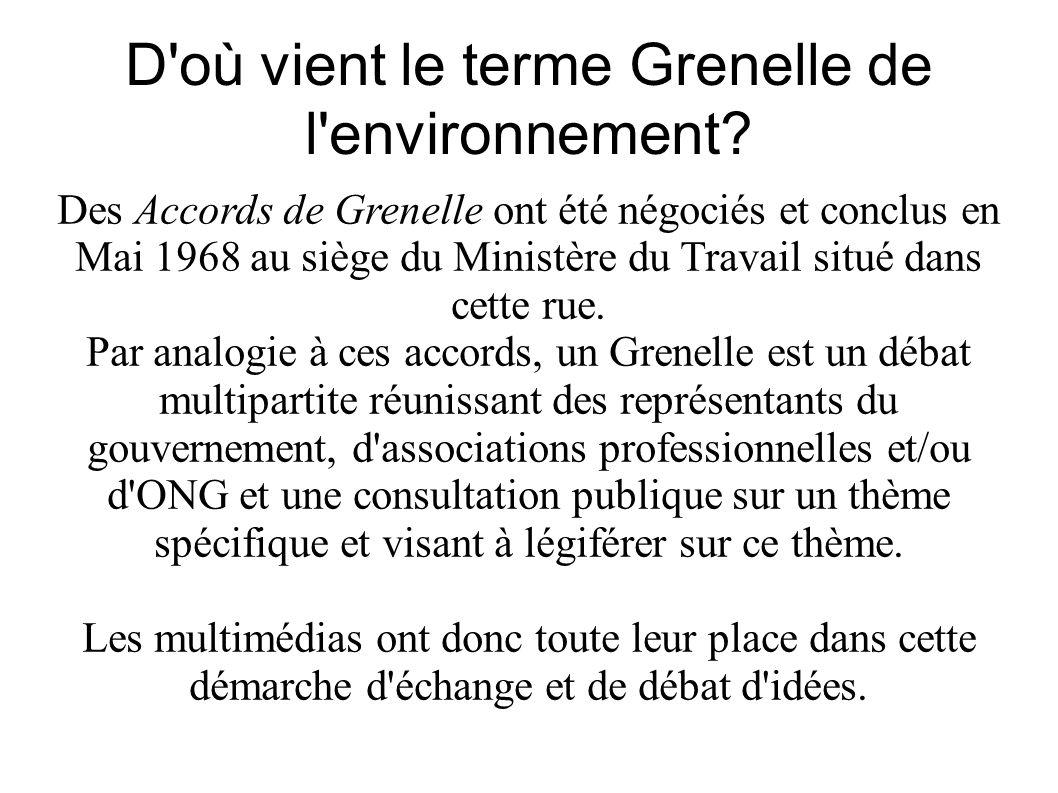 D'où vient le terme Grenelle de l'environnement? Des Accords de Grenelle ont été négociés et conclus en Mai 1968 au siège du Ministère du Travail situ