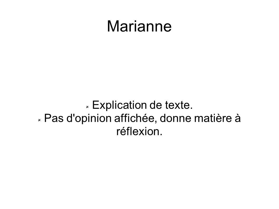 Marianne Explication de texte. Pas d'opinion affichée, donne matière à réflexion.