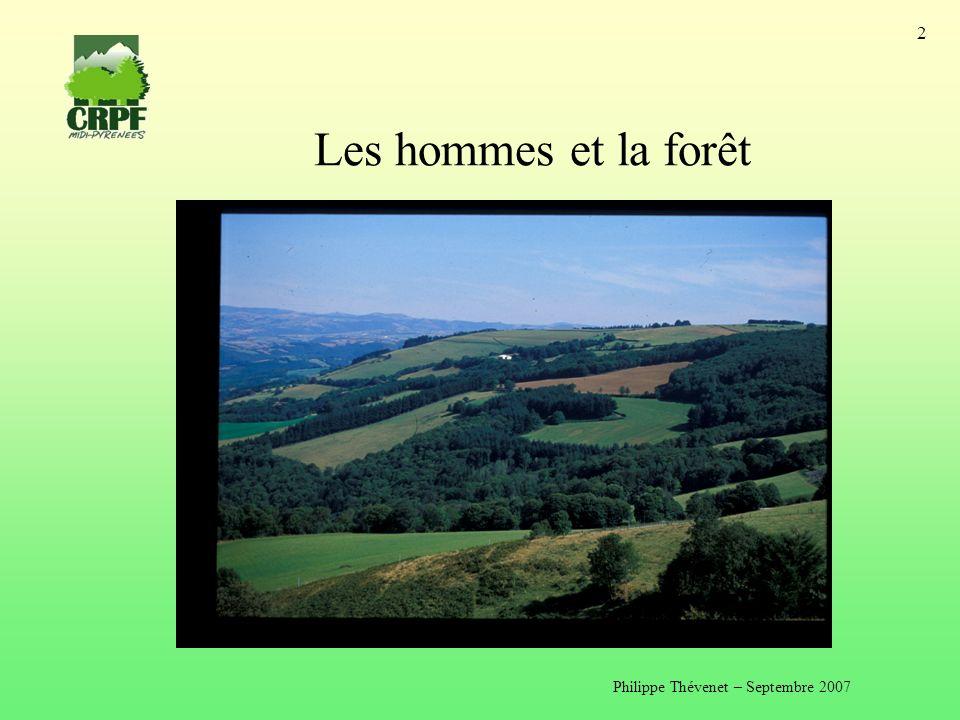 Philippe Thévenet – Septembre 2007 2 Les hommes et la forêt