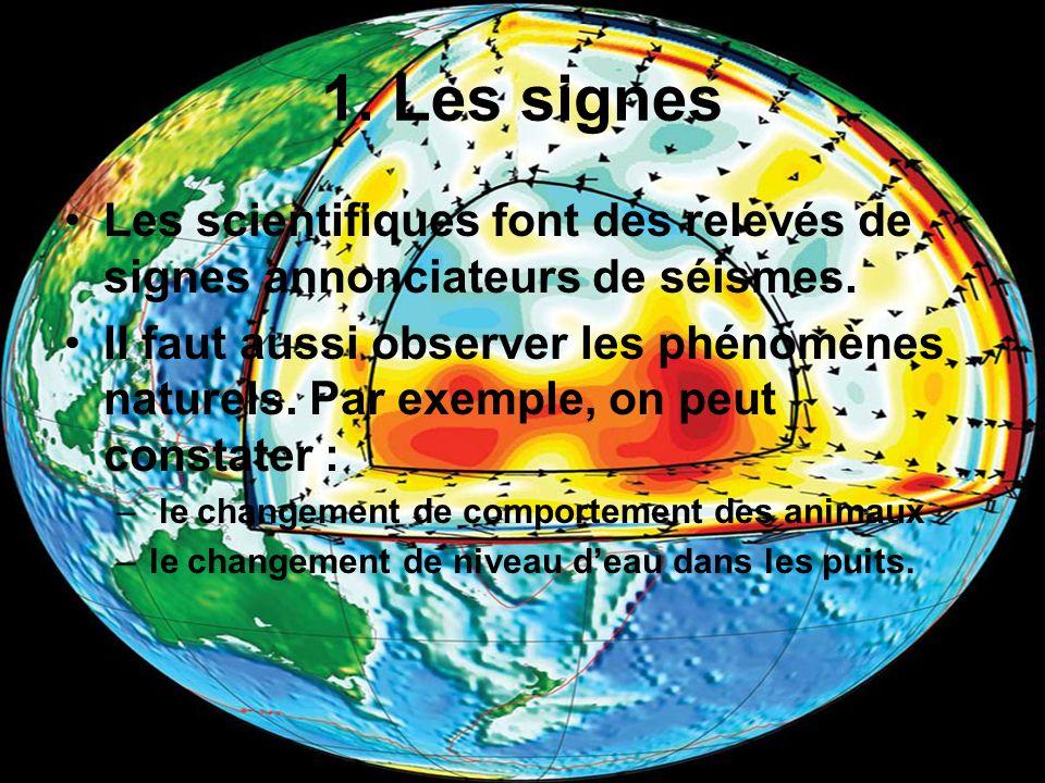 Plusieurs milliers de stations d enregistrement, réparties dans le monde entier, détectent les moindres secousses grâce à des sismomètres.