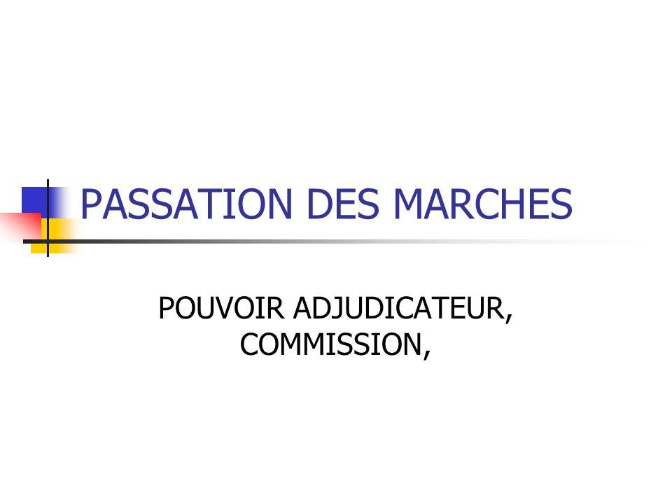 PASSATION DES MARCHES POUVOIR ADJUDICATEUR, COMMISSION,
