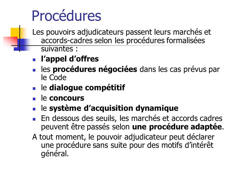 Procédures Les pouvoirs adjudicateurs passent leurs marchés et accords-cadres selon les procédures formalisées suivantes : lappel doffres les procédur
