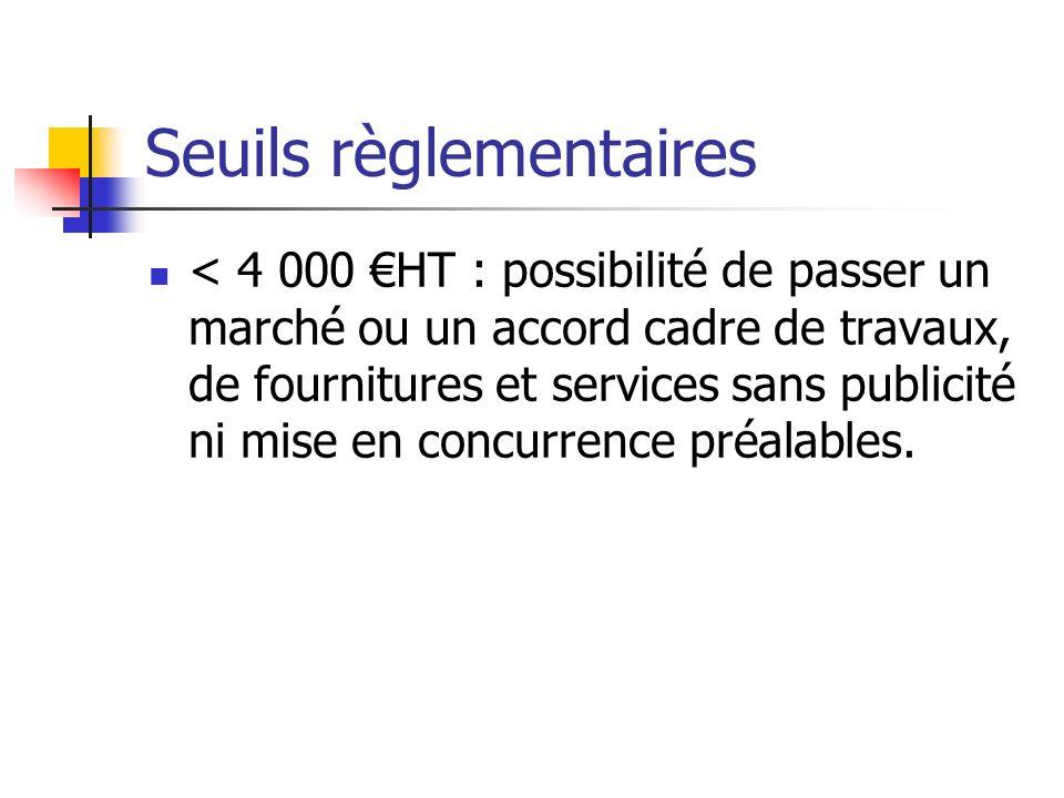 Seuils règlementaires < 4 000 HT : possibilité de passer un marché ou un accord cadre de travaux, de fournitures et services sans publicité ni mise en