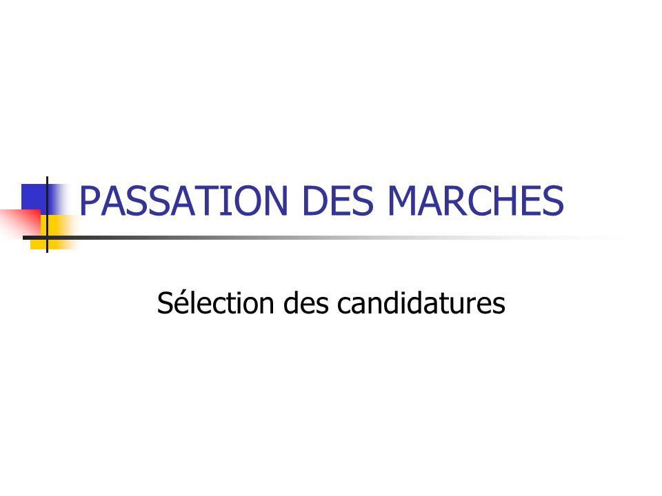 PASSATION DES MARCHES Sélection des candidatures