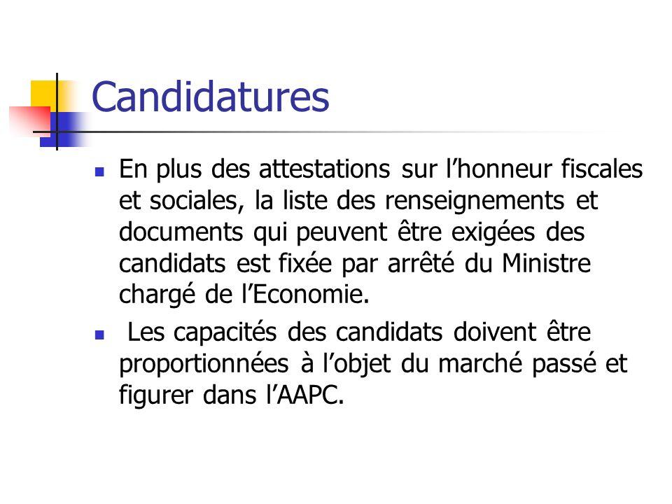 Candidatures En plus des attestations sur lhonneur fiscales et sociales, la liste des renseignements et documents qui peuvent être exigées des candida