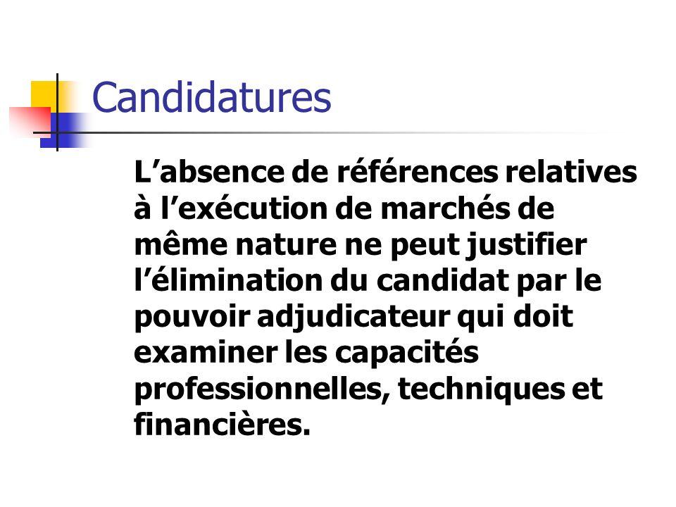 Candidatures Labsence de références relatives à lexécution de marchés de même nature ne peut justifier lélimination du candidat par le pouvoir adjudic