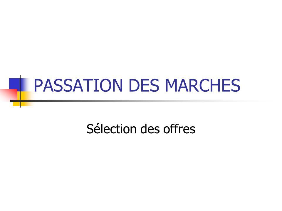 PASSATION DES MARCHES Sélection des offres