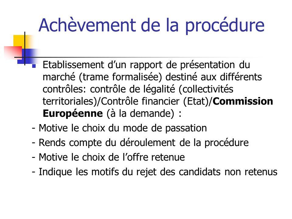 Achèvement de la procédure Etablissement dun rapport de présentation du marché (trame formalisée) destiné aux différents contrôles: contrôle de légali