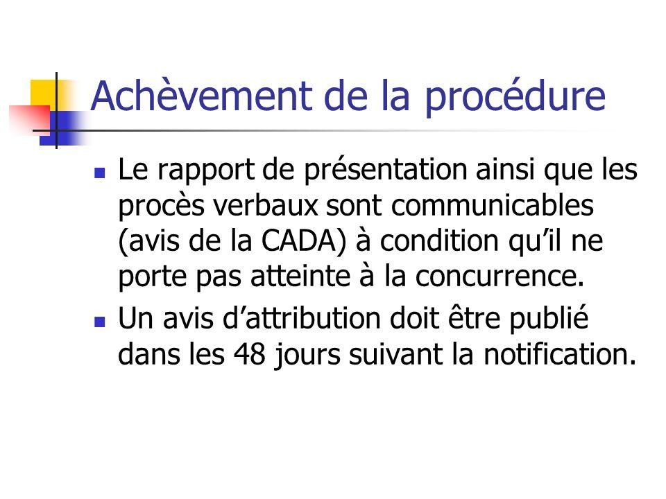 Achèvement de la procédure Le rapport de présentation ainsi que les procès verbaux sont communicables (avis de la CADA) à condition quil ne porte pas