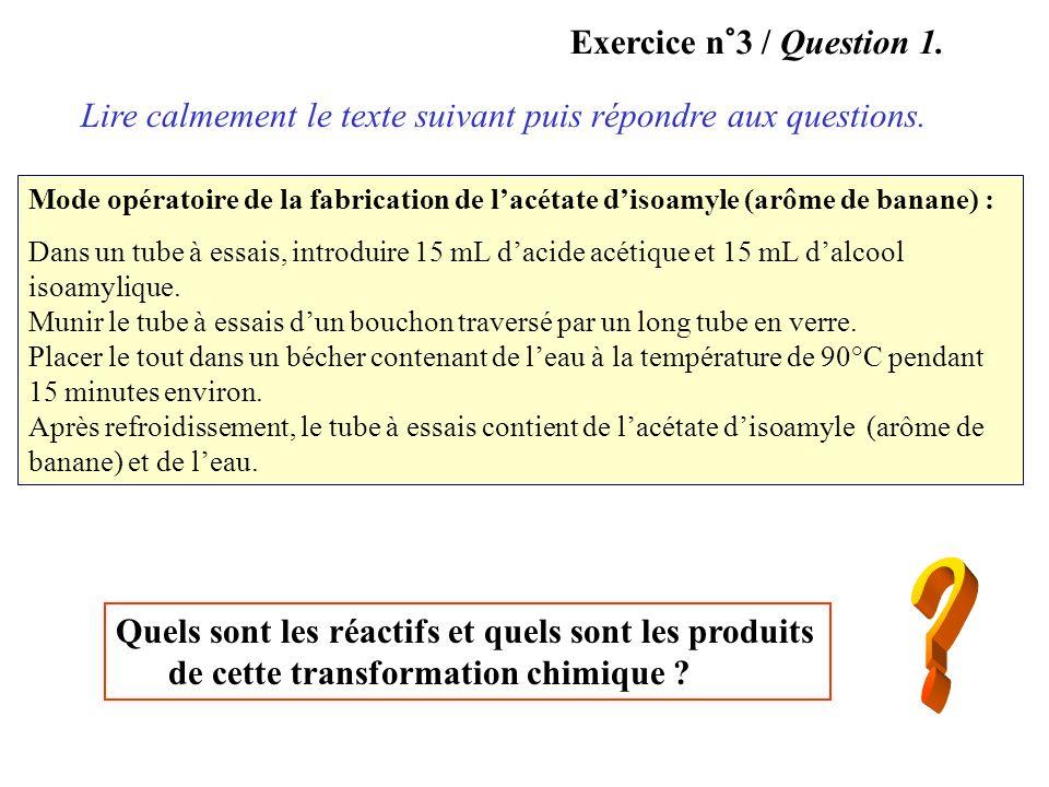 Lire calmement le texte suivant puis répondre aux questions. Mode opératoire de la fabrication de lacétate disoamyle (arôme de banane) : Dans un tube