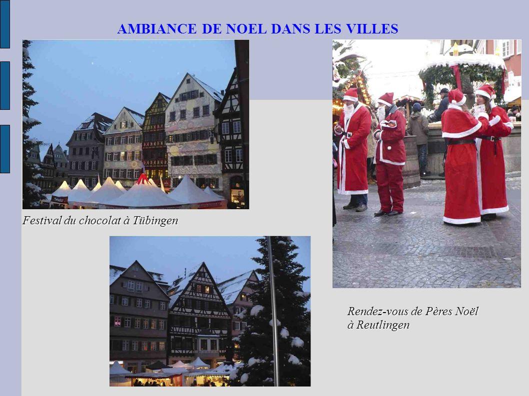 AMBIANCE DE NOEL DANS LES VILLES Festival du chocolat à Tübingen Rendez-vous de Pères Noël à Reutlingen