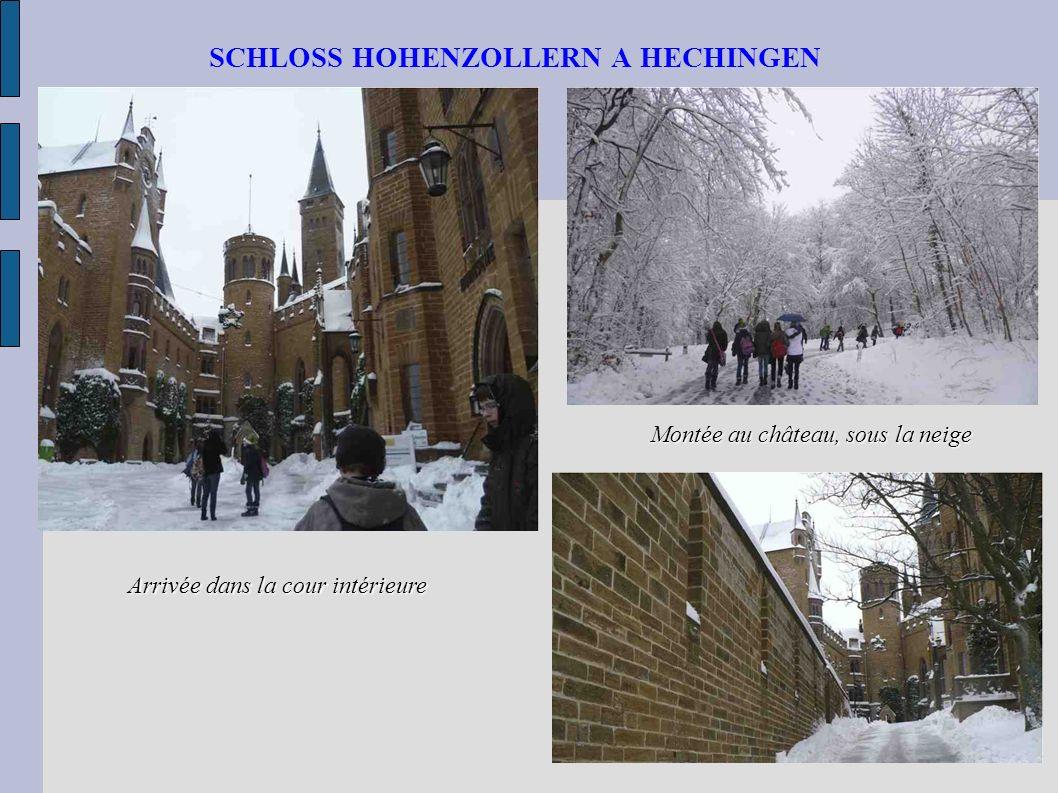 SCHLOSS HOHENZOLLERN A HECHINGEN Montée au château, sous la neige Arrivée dans la cour intérieure