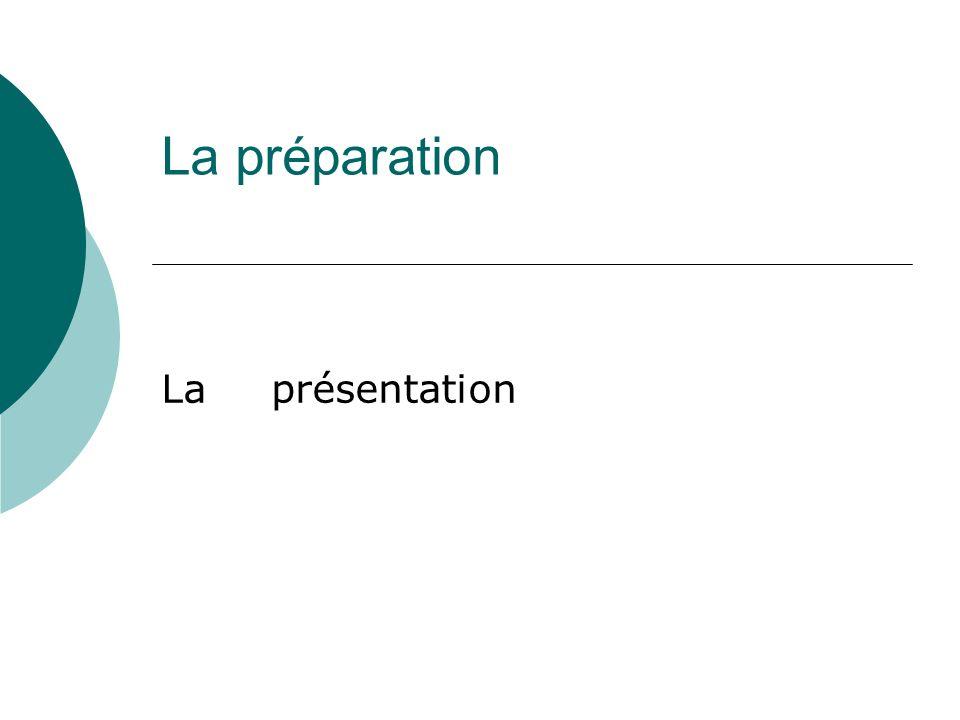 La préparation La présentation