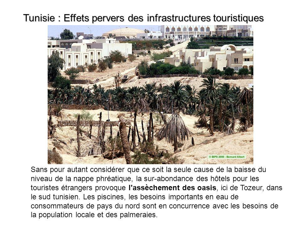 Tunisie Les effets pervers des infrastructures touristiques Tunisie : Effets pervers des infrastructures touristiques Sans pour autant considérer que