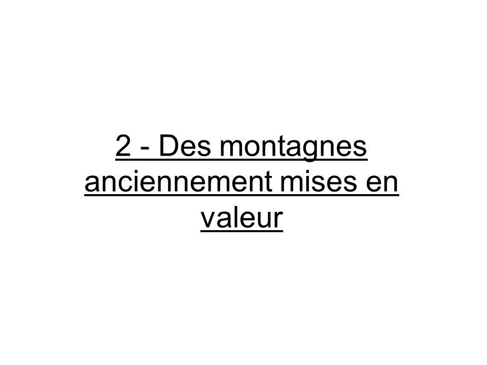 2 - Des montagnes anciennement mises en valeur
