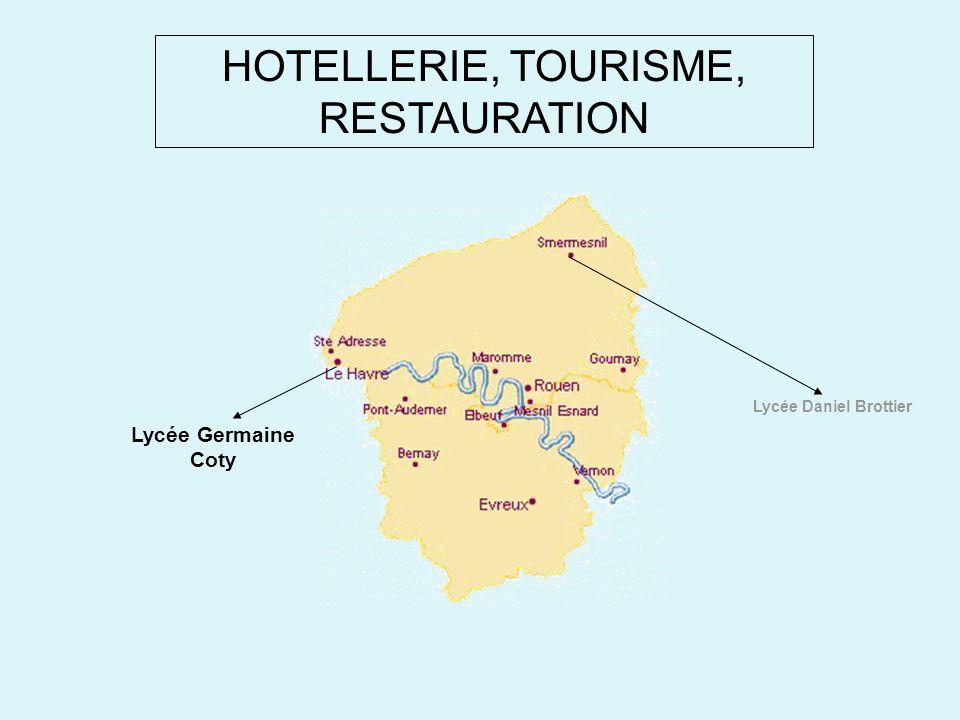 HOTELLERIE, TOURISME, RESTAURATION Lycée Daniel Brottier Lycée Germaine Coty