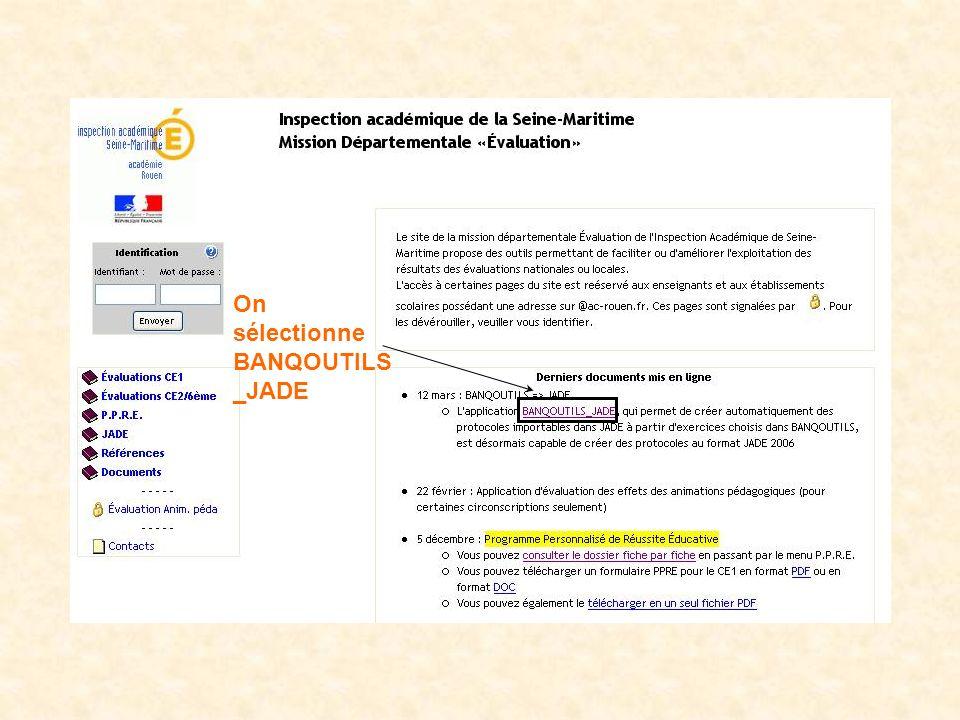 On sélectionne BANQOUTILS _JADE