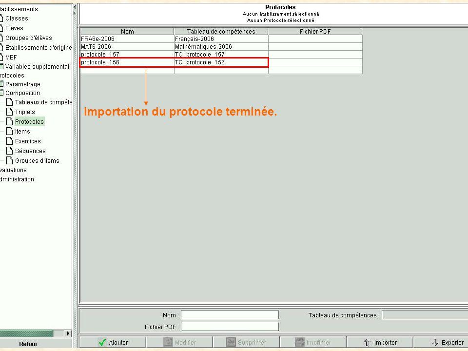 Ne pas oublier de sélectionner ce type de fichier… Importation du protocole terminée.