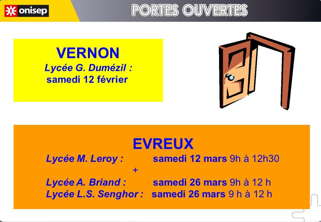 EVREUX Lycée M. Leroy : samedi 12 mars 9h à 12h30 + Lycée A. Briand : samedi 26 mars 9h à 12 h Lycée L.S. Senghor : samedi 26 mars 9 h à 12 h VERNON L