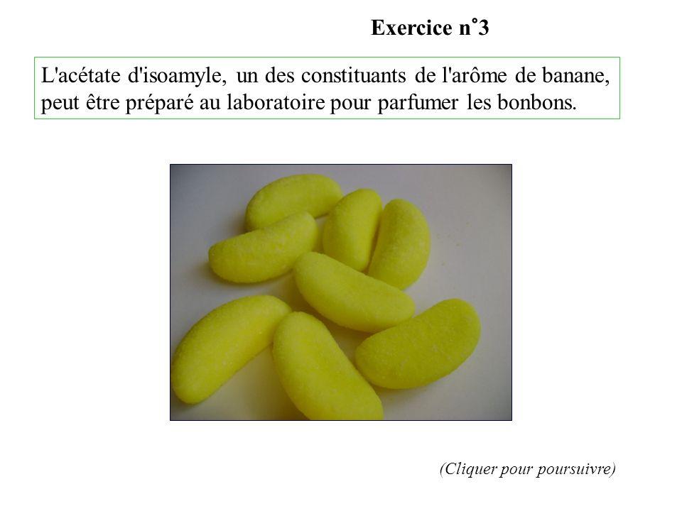 (Cliquer pour poursuivre) L'acétate d'isoamyle, un des constituants de l'arôme de banane, peut être préparé au laboratoire pour parfumer les bonbons.