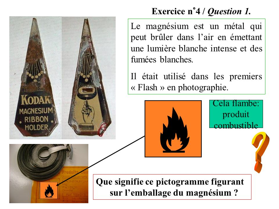 Le magnésium est un métal qui peut brûler dans lair en émettant une lumière blanche intense et des fumées blanches. Il était utilisé dans les premiers