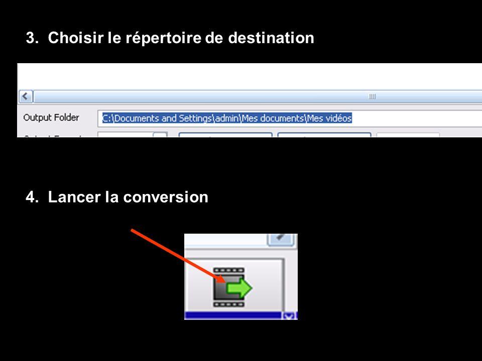 3. Choisir le répertoire de destination 4. Lancer la conversion