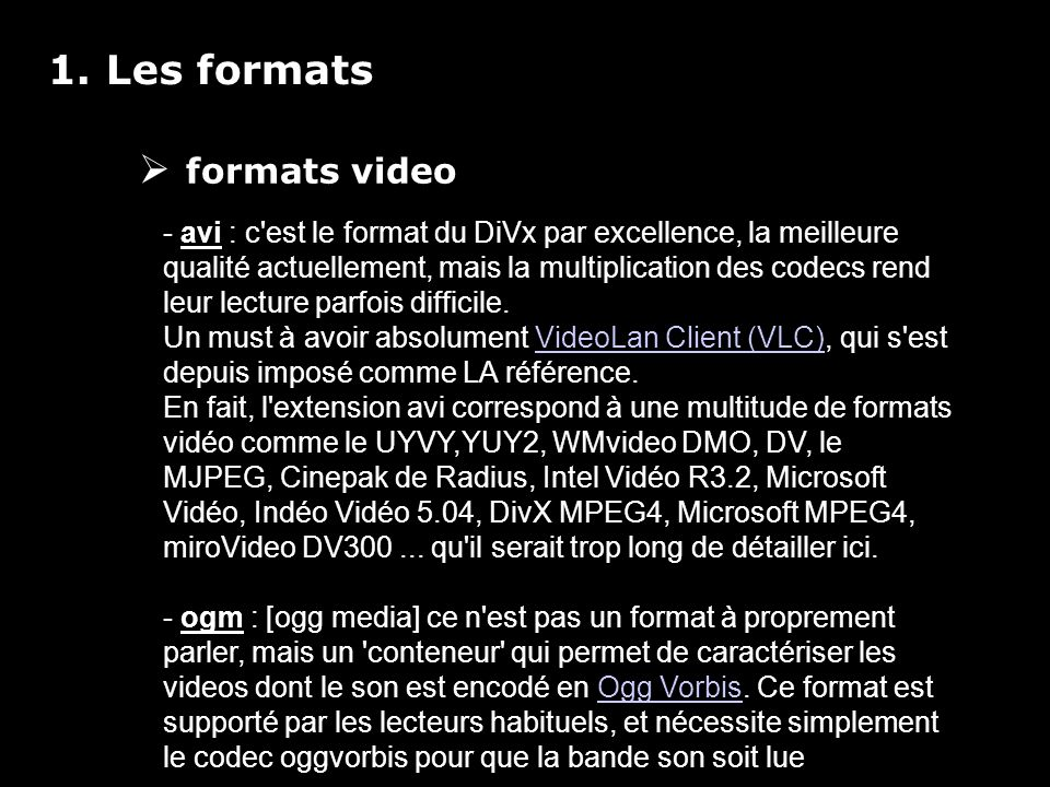 - rmvb [real media variable bitrate] (son mp3 VBR) encore connu sous le nom de RV9 : il s agit d un format propriétaire de Real Video, et nombreux sont les lecteurs incapables de lire ce format.