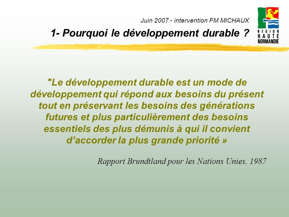 Juin 2007 - intervention FM MICHAUX 1- Pourquoi le développement durable ?