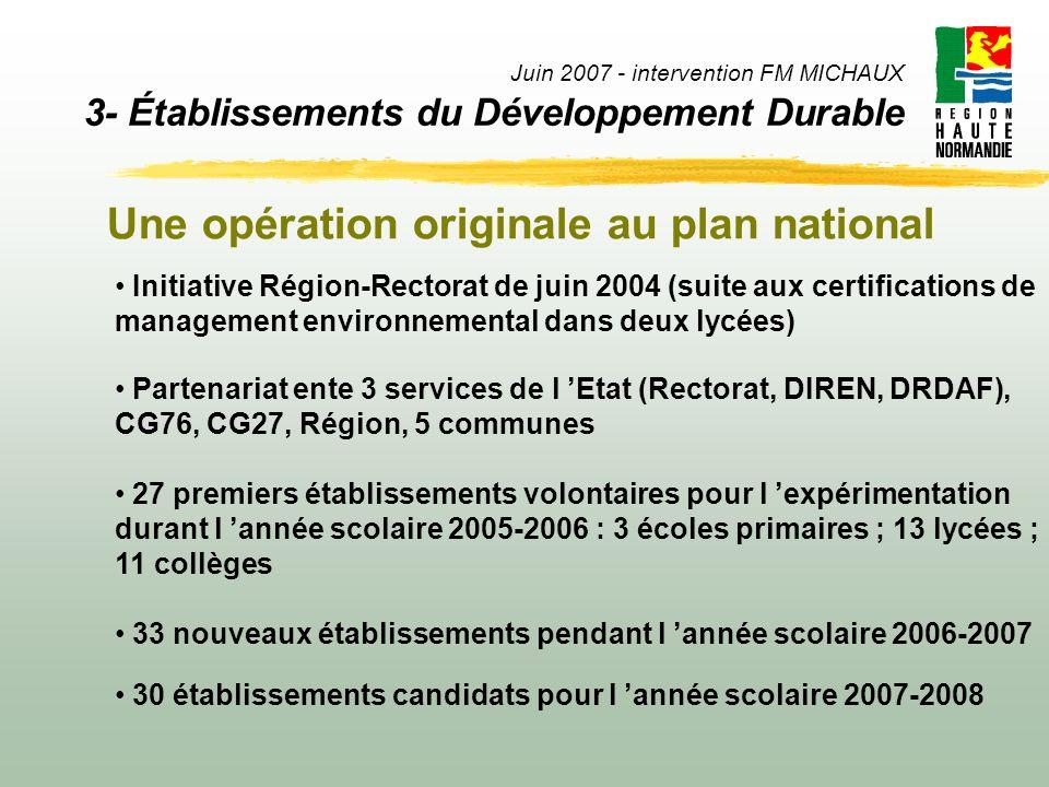 Juin 2007 - intervention FM MICHAUX 3- Établissements du Développement Durable Une opération originale au plan national Partenariat ente 3 services de