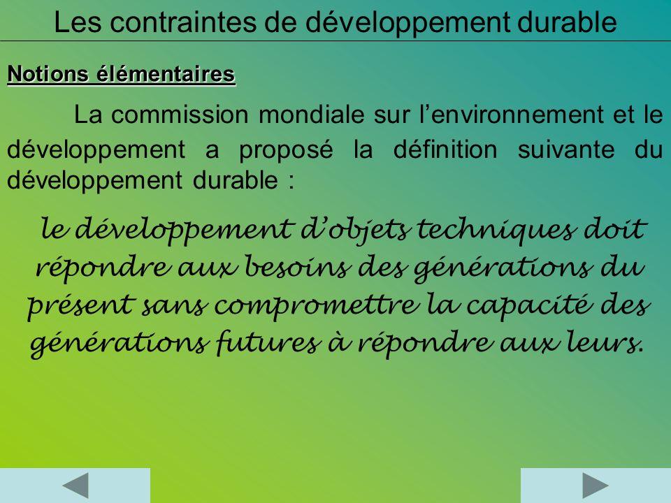 Notions élémentaires La commission mondiale sur lenvironnement et le développement a proposé la définition suivante du développement durable : le déve